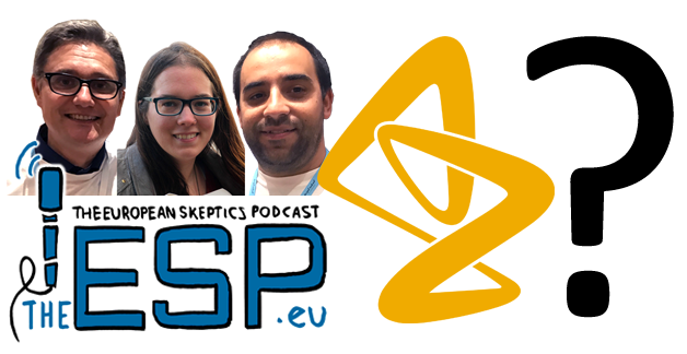 TheESP – Ep. #266 – Is AstraZeneca safe?